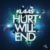 Klaas - Hurt Will End (Original Mix) Preview