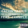 Calvin Harris Feat. Example - We'll Be Coming Back (Deptronic Reboot)