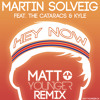 Martin Solveig & The Cataracs - Hey Now (Matt Younger Remix) [Free Download]
