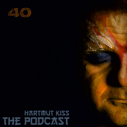 Hartmut Kiss - The Podcast (Episode#40)