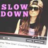 Slow Down -Selena Gomez (Courtney Randall Cover)