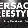 Versace Freestyle(Dewcez, Izzy The Great, & Sosa Topin)