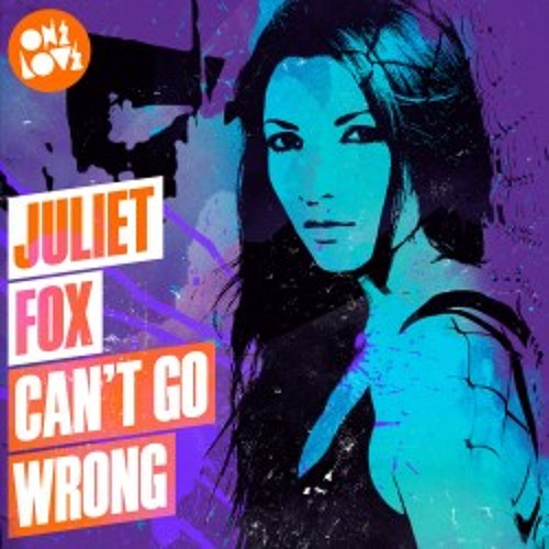 Juliet Fox - Cant Go Wrong  -  Can't Go Wrong (Andy Murphy Remix)