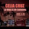 Celia Cruz - La Vida Es Un Carnaval (Doc & Jes Moombahton Remix)