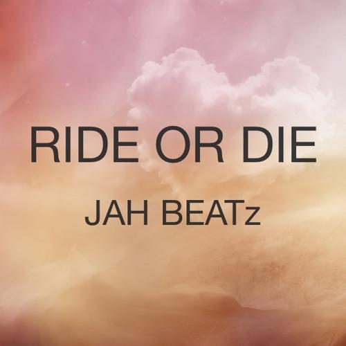 JAH BEATz - RIDE OR DIE