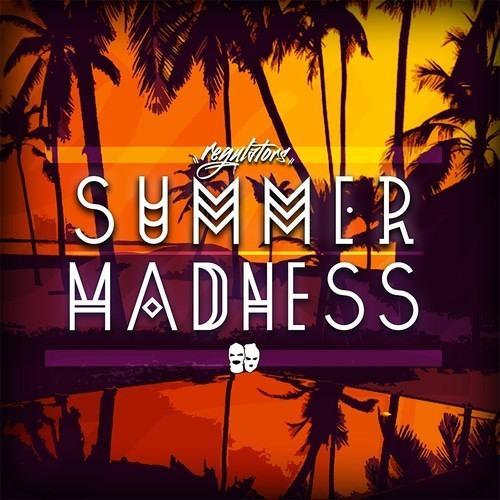 Summer Madness by Regulators