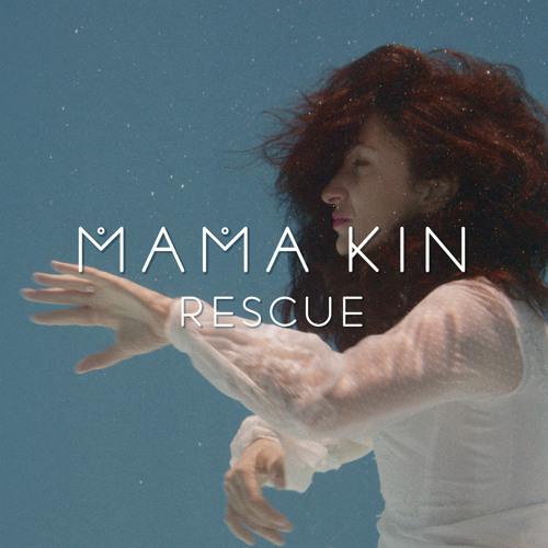 Mama Kin - Rescue (Radio Edit)