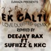 Ek Galti 'Love Dubstep' Remix