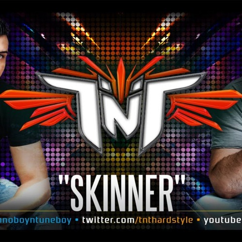 TNT Aka Technoboy 'N' Tuneboy - Skinner (Official Preview)