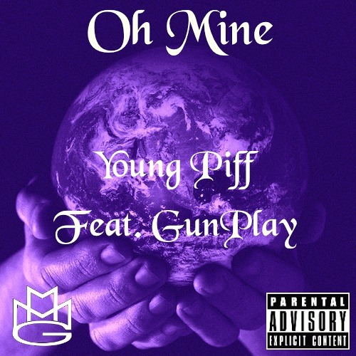 Young Piff - Oh Mine Feat. GunPlay