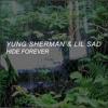 YUNG SHERMAN & LIL SAD - HIDE FOREVER