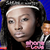 Sarah ft Wax Dey - Share Your Love