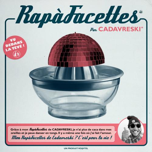 CADAVRESKI - Rapafacettes (Denface16)