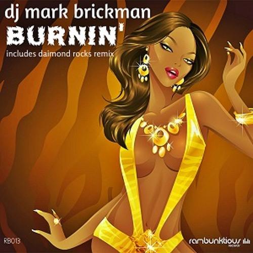 SEPTEMBER 2013 TECH HOUSE WINNER: Burnin' - DJ Mark Brickman (Mark Brickman [Bricks Twisted Dub])