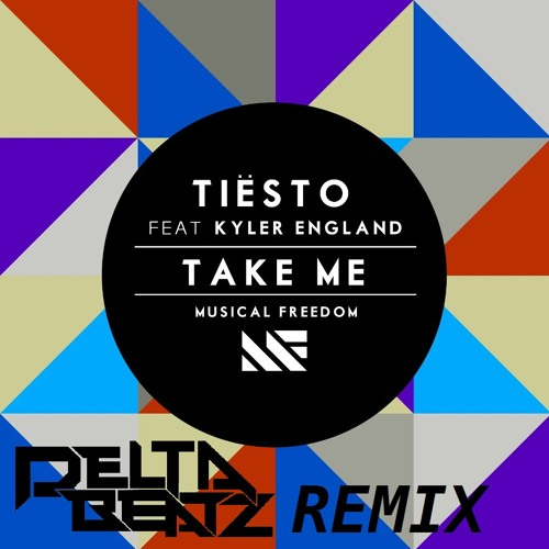 Tiësto ft. Kyler England - Take Me (Deltabeatz & Dirty Declivity Remix)