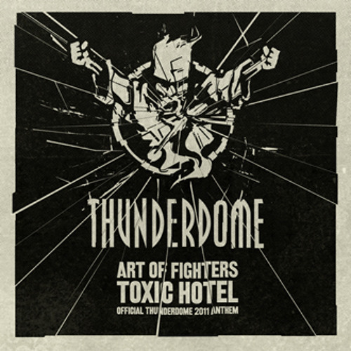 Art of Fighters - Toxic hotel - Official Thunderdome 2011 Anthem (Traxtorm Records - TRAX0098)