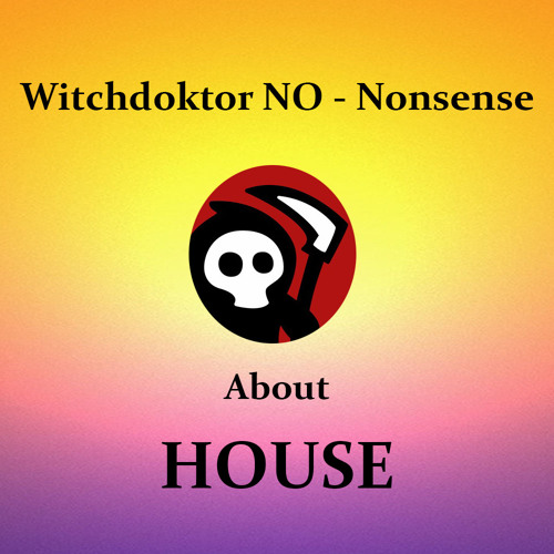 """PROMO Snippet-Mix from the """" About House """" Album by Witchdoktor NO - Nonsense"""