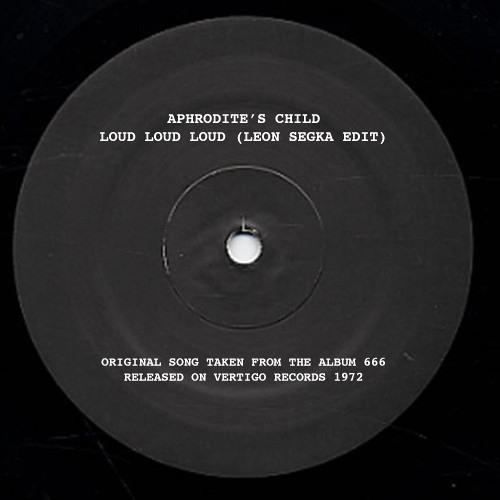 Aphrodite's Child  'loud loud loud'  ( Leon Segka edit )