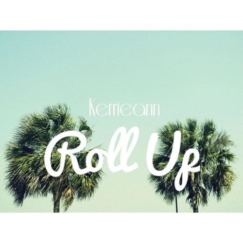 Kerrieann ~ Roll Up