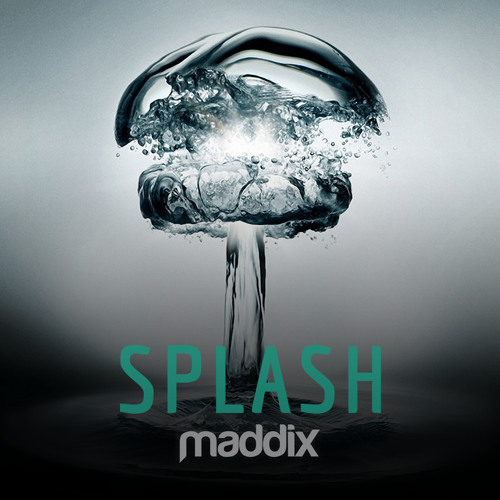 Maddix - Splash (Short Edit) [FREE DOWNLOAD]