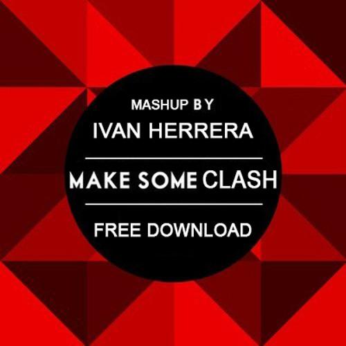 Alesso vs Tiesto & Swanky Tunes - Make Some Clash (Ivan Herrera Mashup)