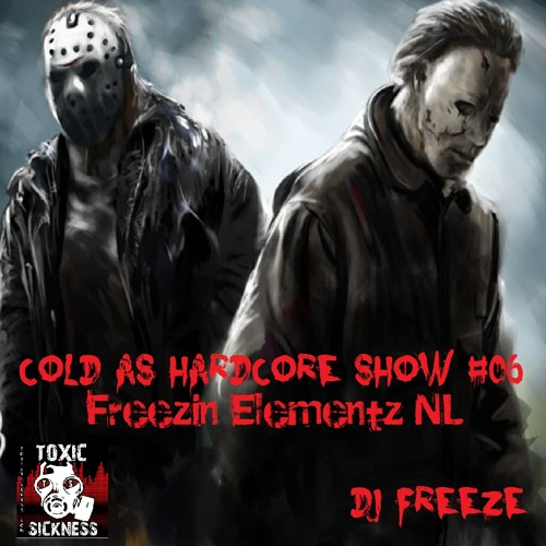 DJ FREEZE / COLD AS HARDCORE SHOW #06 / 4TH SEPTEMBER / 2013
