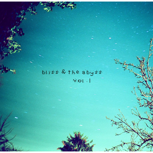 bliss & the abyss vol.1