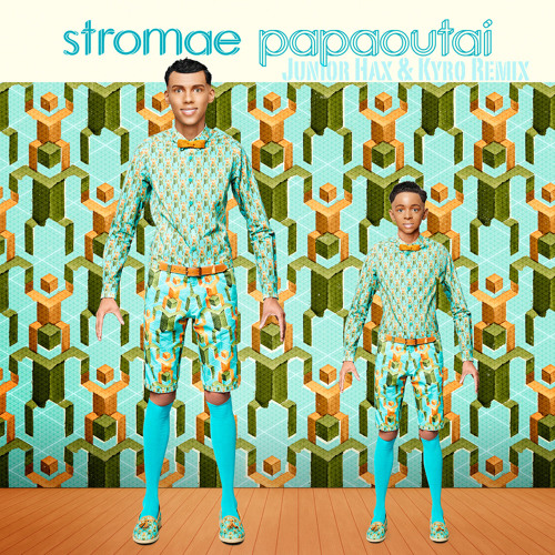 Stromae - Papaoutai (Kyro & Junior Hax Remix)