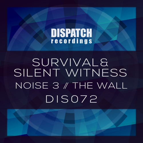 Survival & Silent Witness - Noise 3 - Dispatch 072 A (CLIP) - OUT NOW