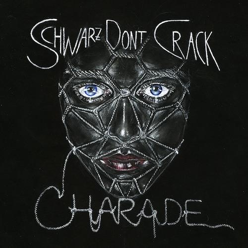 "Schwarz Dont Crack - ""Charade"" minimix"