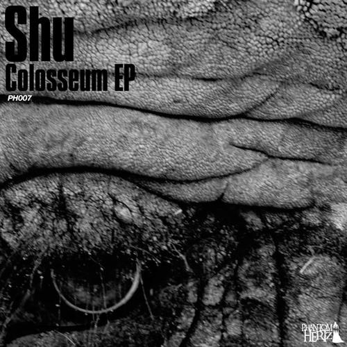 Shu - Colosseum (LTC Remix) Preview // [Out Now on Phantom Hertz Recordings]