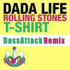 Dada Life - Rolling Stones T - Shirt (Bassattack Remix) *click Buy for free download!!!