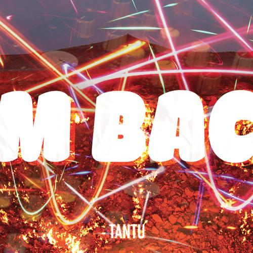 Tantu Beats - I'm Back (Banger)
