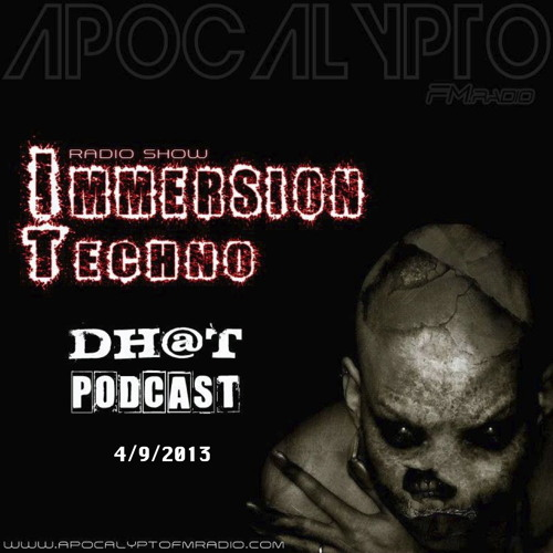 AFM.RADIO IMMERSION TECHNO DH@T PODCAST #002
