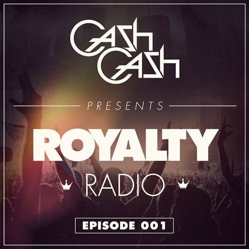 Cash Cash - Royalty Radio 001