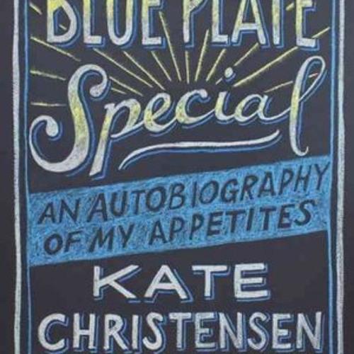 MEMOIR: Kate Christensen: Blue Plate Special — audiobook sample