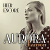 Aurora Chanson - Hier Encore (Yesterday, When I Was Young)