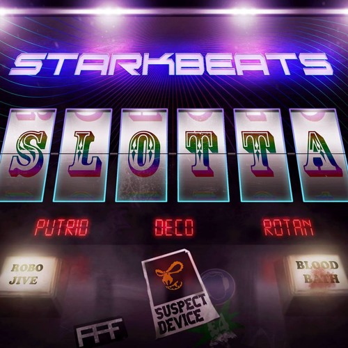 STARKBEATS - SLOTTA (E.P OUT NOW)