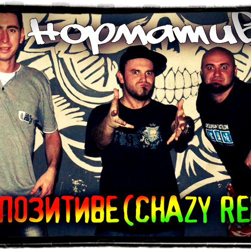 Normative - On Positive (Chazy Remix)