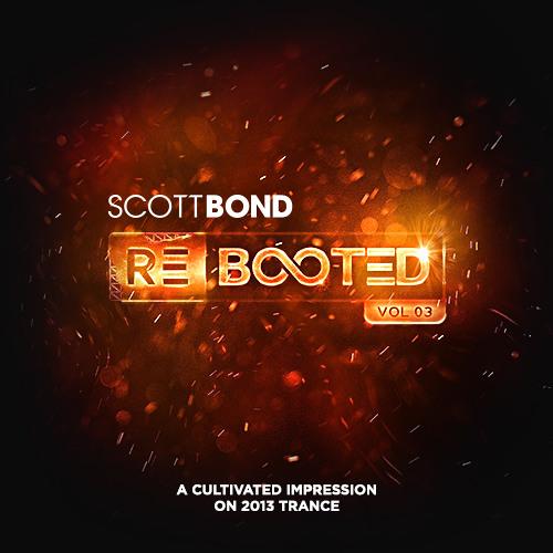SCOTT BOND - RΞBOOTΞD Vol.03 [DOWNLOAD > PLAY > SHARE!!!]