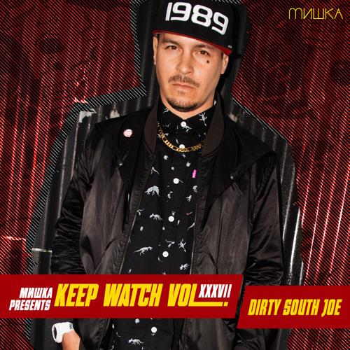 Dirty South Joe - Keep Watch Mix XXXVII