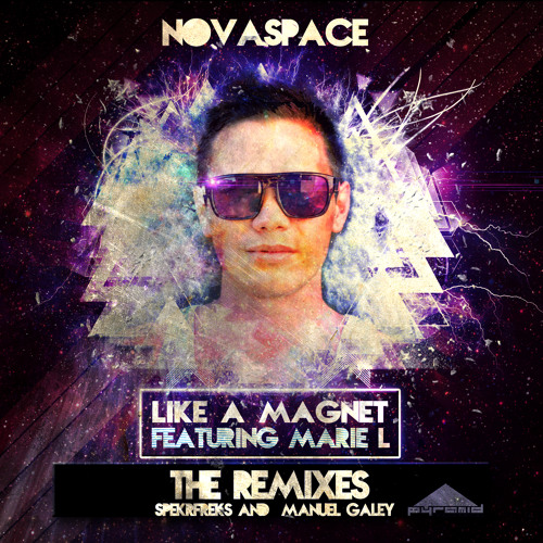 Novaspace feat Marie L - Like A Magnet (Manuel Galey Remix) OUT NOW