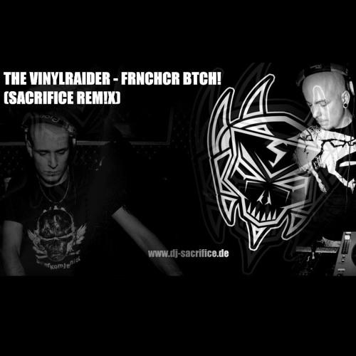 The Vinylraider - Frnchcr Btch! (Sacrifice Rm!x)[2013] FREE DOWNLOAD