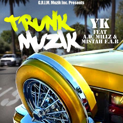 YK feat A.D. Millz & Mistah F.A.B. - Trunk Muzik (Clean)