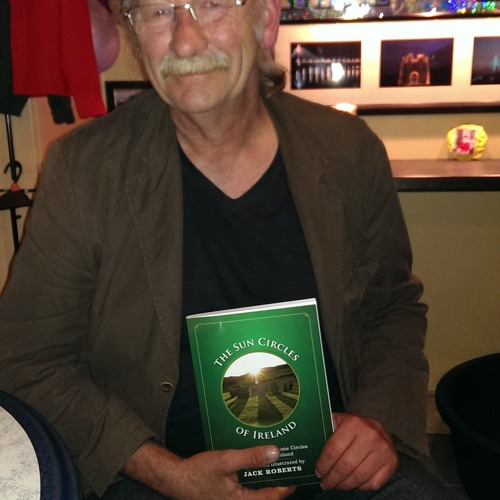 Interview with Jack Roberts, author of The Sun Circles of Ireland