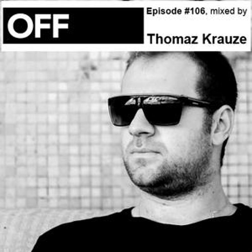 OFF Recordings Podcast EPISODE #106 by Thomaz Krauze // FREE DOWNLOAD