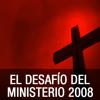 El desafío del ministerio 2008 - Tiempos peligrosos