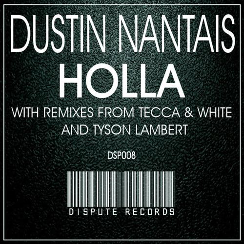 Dustin Nantais - Holla EP [DISPUTE RECORDS]