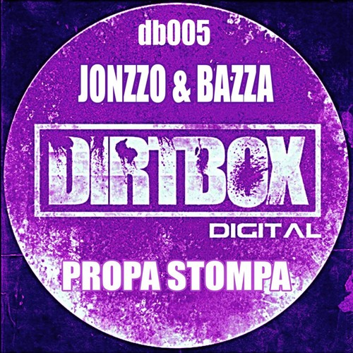 Jonzzo & MC Bazza Propa Stompa (SAMPLE CLIP) OUT NOW -  DIRTBOX DIGITAL