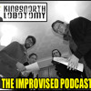 The Kingsnorth Lobotomy - The Improvised Podcast